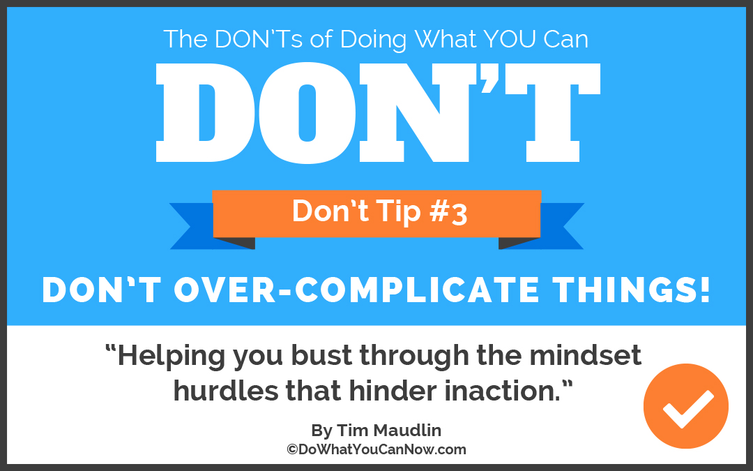 Don't Over-Complicate Things
