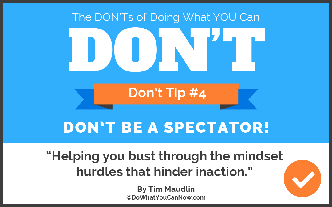 Don't Be A Spectator