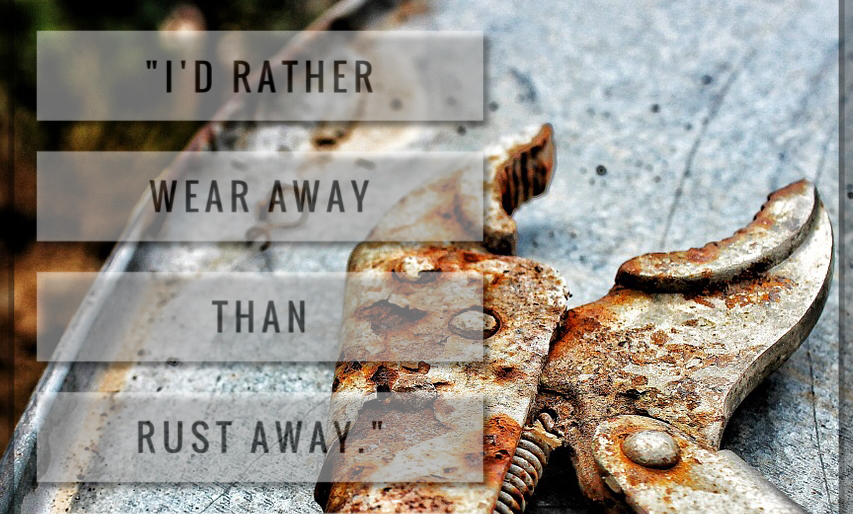 Inspire Points: Will You Wear Away Or Rust Away?