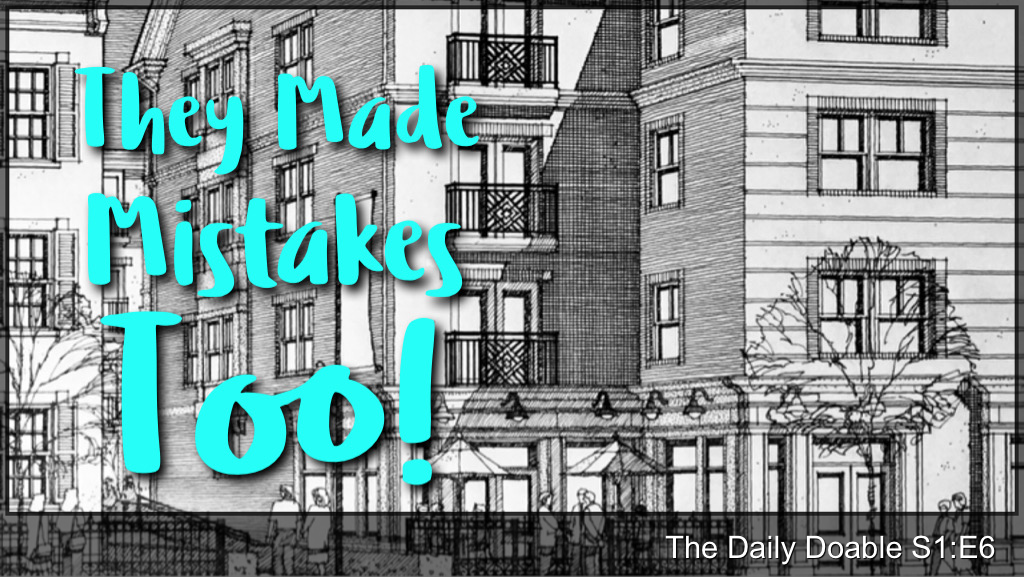 The Daily Doable – S1:E6 They Made Mistakes Too!
