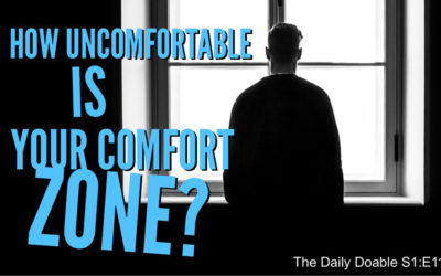 How Uncomfortable Is Your Comfort Zone? The Daily Doable – S1:E11
