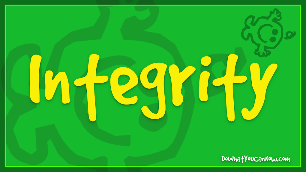 Integrity Matters! Even to aGRINCH