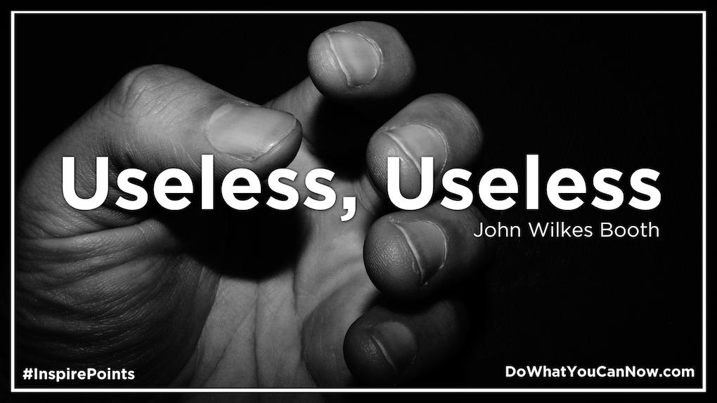 Useless, Useless!